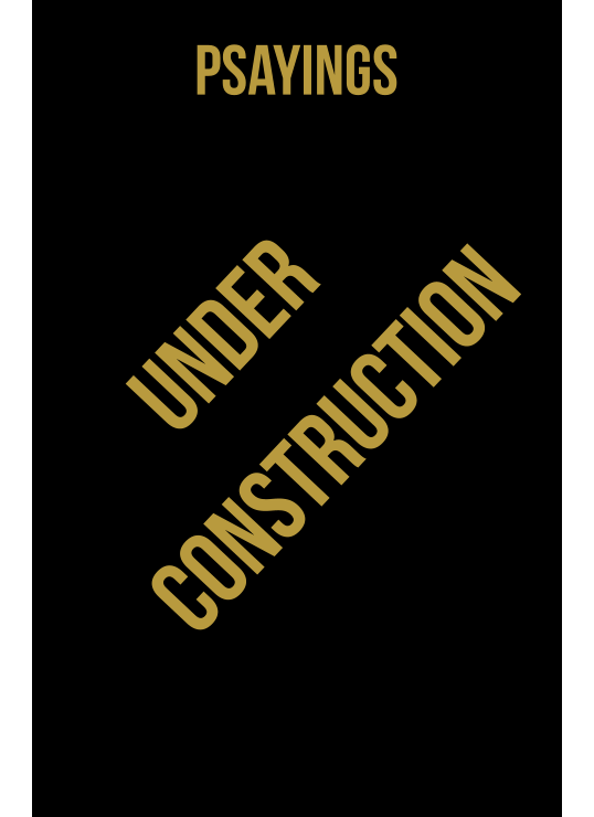 psayings under construction
